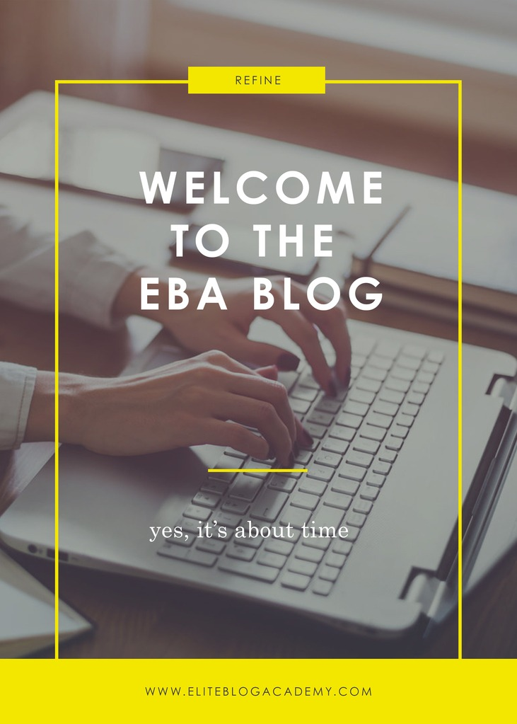 Welcome to the EBA Blog | New Blogger | Welcome to the EBA Blog | How to Make Money Blogging | Brand New Blogger | Blogging Tips | EBA | Elite Blog Academy | How to Blog | Blogging 101 |