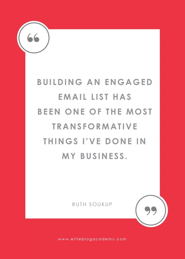 34] Building an engaged email list has been one of the most transformative things I've done in my business.
