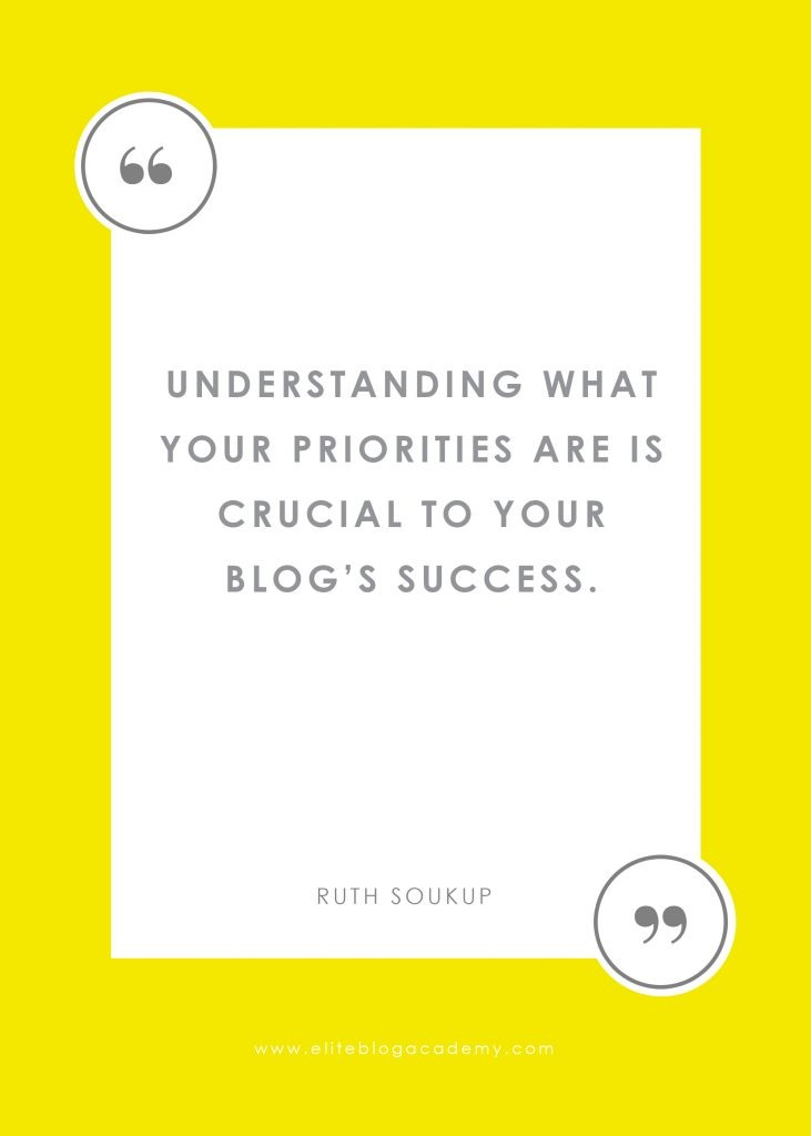 Understanding what your priorities are is CRUCIAL to your blog's success.