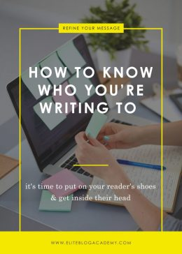 How to Know Who You're Writing To | Get Inside Your Reader's Head | Know Your Audience | How to Find Your Ideal Audience | Blogging Tips
