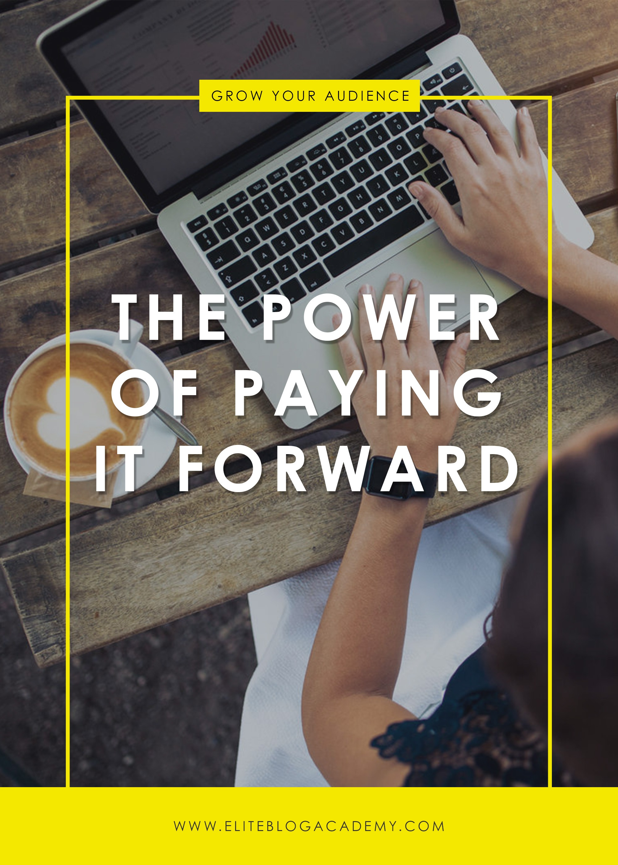 The Power of Paying it Forward | How to Grow Your Blog Well | Affiliate Marketing 101 | How to Make Money Blogging | Brand New Blogger | Blogging Tips | EBA | Elite Blog Academy | How to Blog | Blogging 101 |