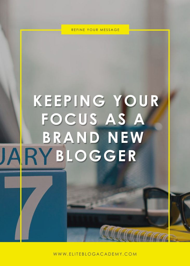 Keeping Your Focus as a Brand New Blogger