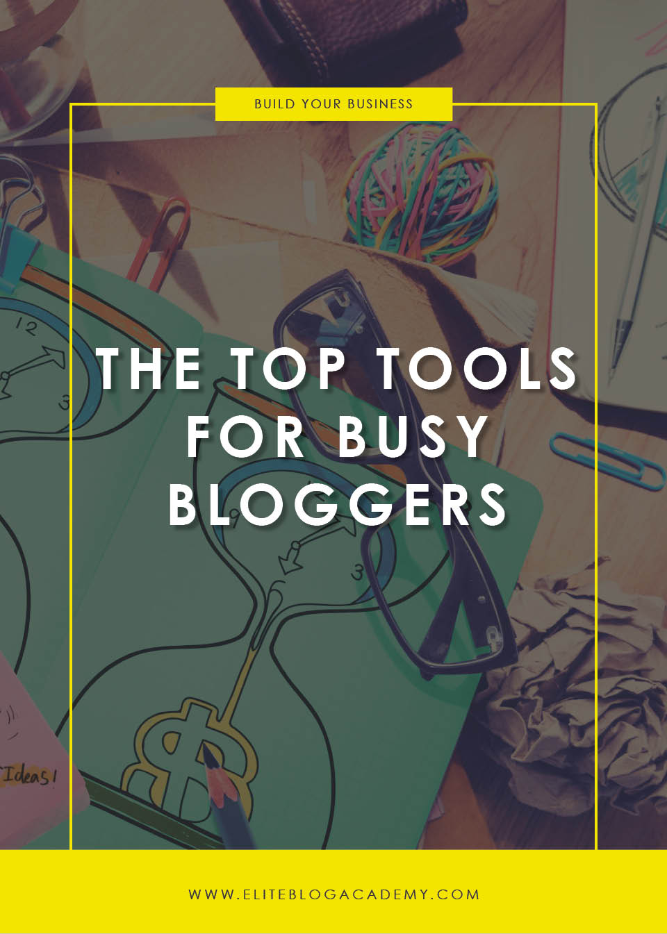 Top Tools for Busy Bloggers | Blogging Tips | Boost Your Blog Traffic | Blogging Tips | EBA | Elite Blog Academy