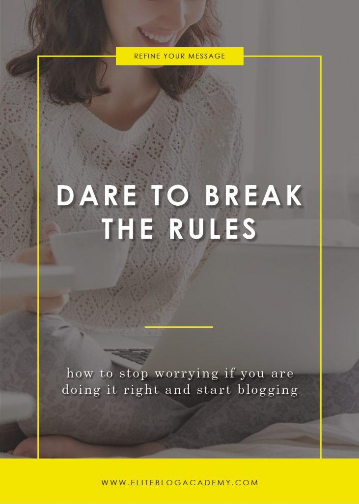 Dare to Break the Rules
