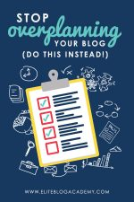 Stop Overplanning Your Blog (Do This Instead!)