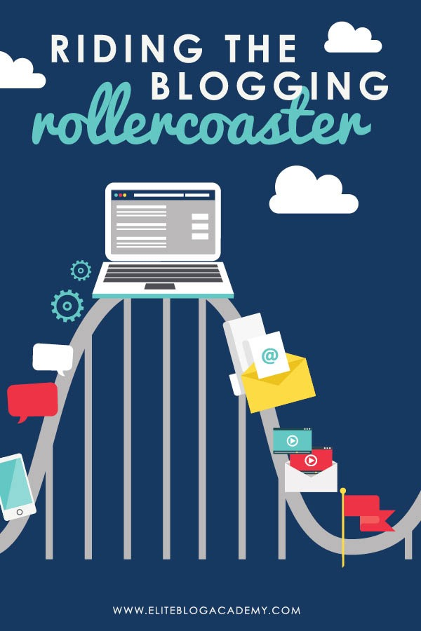 Riding the Blogging Rollercoaster   How to Stay Positive & Productive   How to Make Money Blogging   Brand New Blogger   Blogging Tips   EBA   Elite Blog Academy   How to Blog   Blogging 101