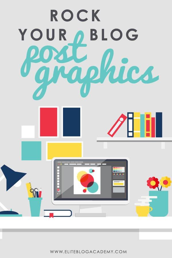 Blog Post Graphics | Tips For Creating Stunning Blog Post Graphics | How to Make Money Blogging | Brand New Blogger | Blogging Tips | EBA | Elite Blog Academy | How to Blog | Blogging 101
