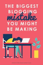 The Biggest Blogging Mistake You Might Be Making