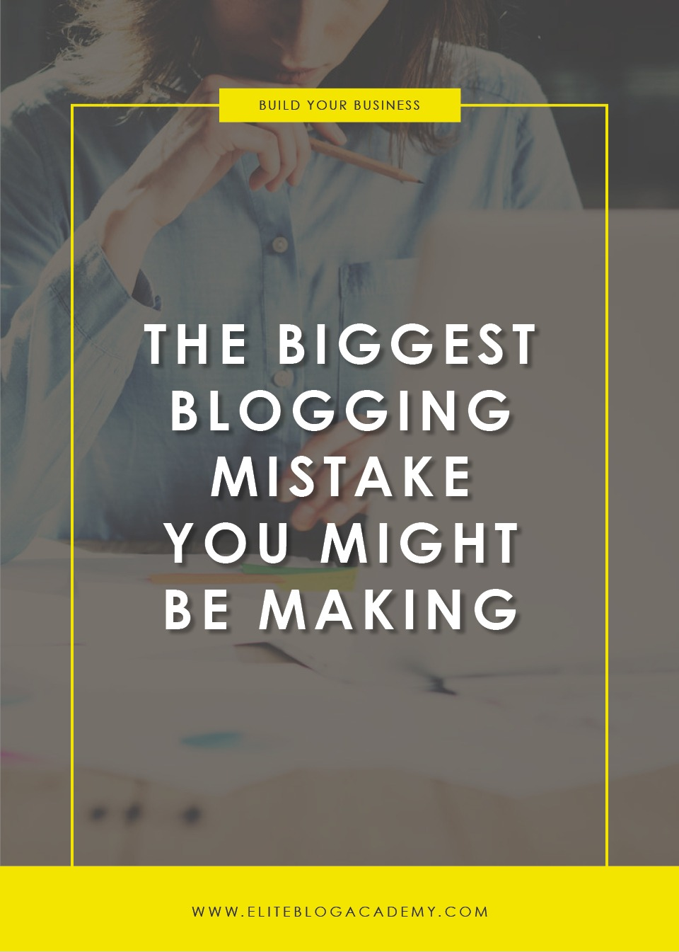 Blogging Mistakes | Elite Blog Academy | EBA | Ruth Soukup | Blogging Tips | Bloggers | Writing 101 | How to Blog
