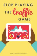Stop Playing the Traffic Game