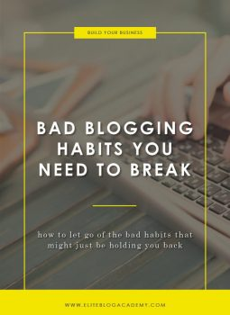 Bad Blogging Habits You Need to Break | Elite Blog Academy | How to Start a Blog | Blogging for Beginners | Blogging 101 | How to Gain More Blog Traffic