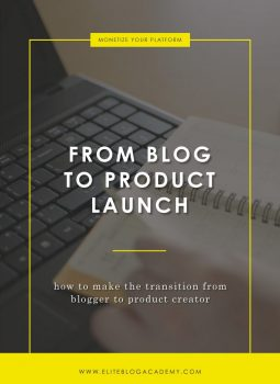 From Blog to Product Launch | Elite Blog Academy | How to Start a Profitable Blog | From Blog to Business | Blogging 101 | Launch a Product | How to Blog for Profit | Monetize your Blog | Product Launch |