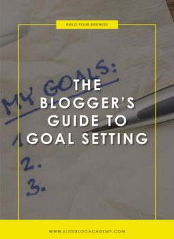 The Blogger's Guide to Goal-Setting | Elite Blog Academy | Blogging 101 | How to Start a Profitable Blog | How to Set Goals | Goal Setting Tips | How to Blog | Blogging 101 | Goal Setting for Bloggers