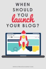 When Should You Launch Your Blog? (How to Get Over the Fear of Launching)