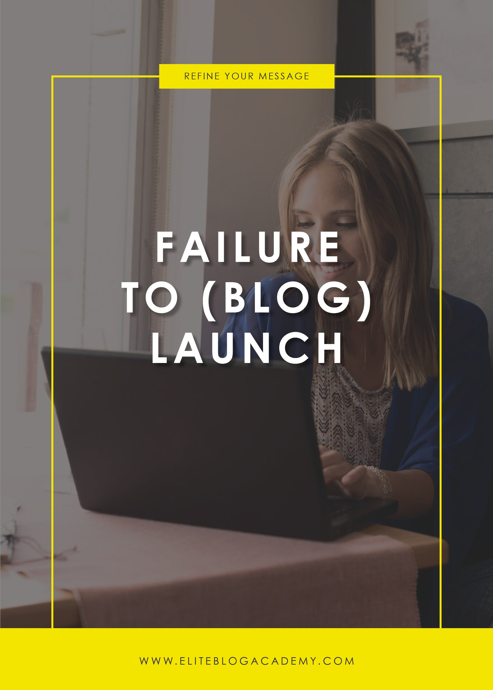 Failure to (Blog) Launch | Elite Blog Academy | Blog Launch | How to Start a Profitable Blog | Blogging 101 | Starting a Blog | Blogging for Beginners | How to Make Money Blogging