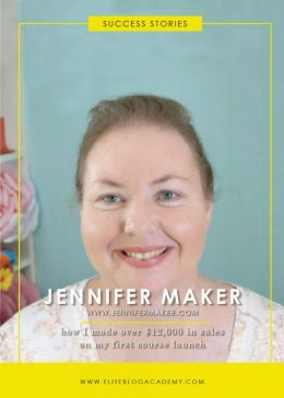 EBA Success Story: Jennifer Maker | Elite Blog Academy | Product Launch Playbook | How to Launch a Product | Blogging 101 | How to Market Your Product | How to Grow Your Email List | How to Make Money Blogging