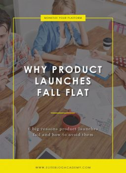 Why Product Launches Fall Flat | Elite Blog Academy | Product Launches | How to Start a Profitable Blog | How to Make Money Blogging | Blogging 101 | Selling Your Product | How to Run a Successful Product Launch
