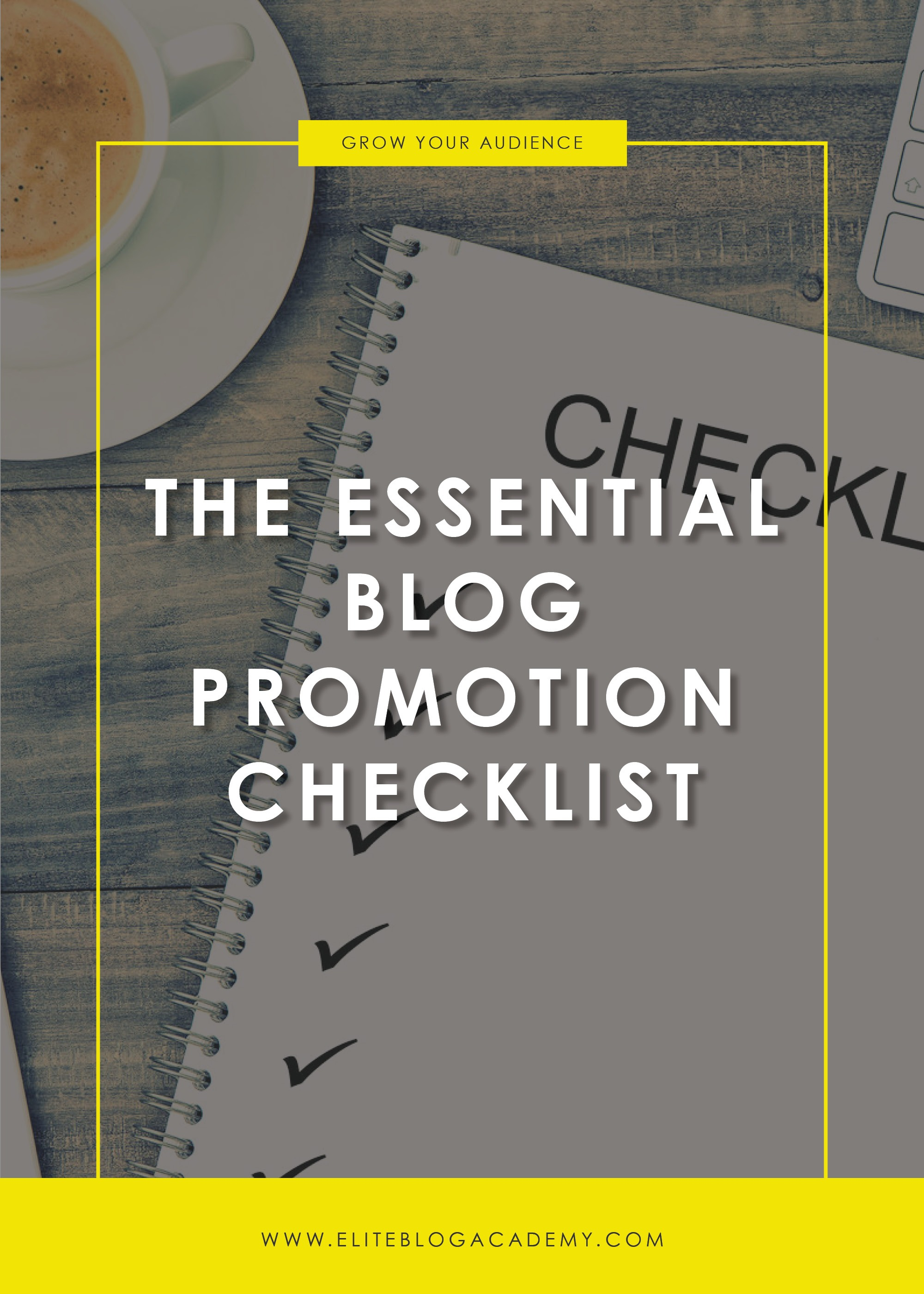 Need a consistent way to promote your blog posts? Use this essential blog promotion checklist to make sure your posts get the attention they deserve! #eliteblogacademy #socialmedia #growyourblog