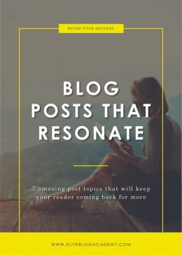 Blog Posts that Resonate | Elite Blog Academy | Popular Blog Post Topics | How to Attract Your Audience | Blogging 101 | How to Make Money Blogging | How to Start a Profitable Blog | Blog Post