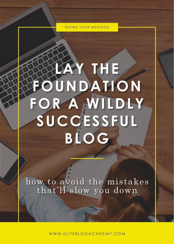 Lay The Foundation For a Wildly Successful Blog | Elite Blog Academy | Successful Blog | How to Start a Profitable Blog | Blogging 101 | How to Make Money Blogging | How to Make Money From Home | Blogging Success Story