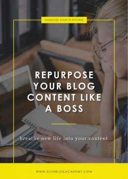 Repurpose Your Blog Content Like a Boss | Elite Blog Academy | Blogging 101 | Blog Content | Blogging Tips | How to Make Money Blogging | Repurposing Blog Content