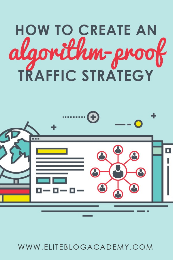 Devastated by Facebook's new algorithm change? You could be relying too much on external social media platforms to grow your blog. Check out these tips for how to build a better traffic strategy that works no matter what curveballs social media platforms throw your way. #eliteblogacademy #growyourtraffic #makemoneyblogging