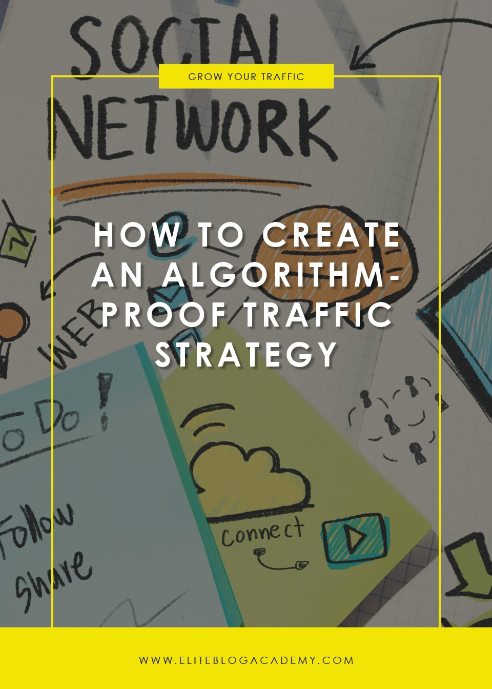 How to Create an Algorithm-Proof Traffic Strategy | Elite Blog Academy | How to Grow Your Blog Traffic | How to Make Money Blogging | Blogging 101 | Work from Home | Blogging Business | How to Build a Profitable Blog