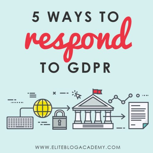 Stressed out over the new General Data Protection Regulation (or GDPR) legislation? It affects all of us as bloggers and online business owners! But don't panic! This post addresses how to respond to GDPR. #eliteblogacademy #GDPR #emailmarketing #blogging #onlinebusiness #businesstips
