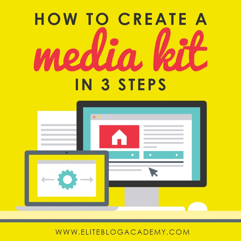 How to create a media kit in 3 steps elite blog academy for Steps to start building a house
