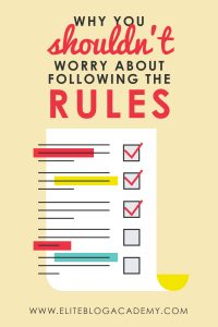 Why You Shouldn't Worry About Following the Rules
