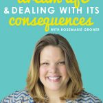 Creating Your Dream Life & Dealing With Its Consequences | 5 Things I Learned from Rosemarie Groner