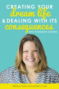 Creating Your Dream Life & Dealing With Its Consequences: My Interview With Rosemarie Groner