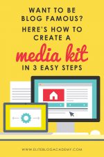 Want to be blog famous? Here's how to create a media kit in 3 easy steps