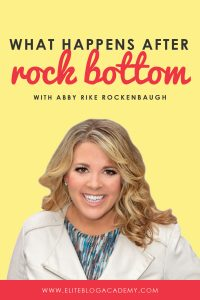 What Happens After Rock Bottom: My Interview with Abby Rike Rockenbaugh