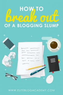 Feeling unmotivated and stuck? Here are 5 ways to break out of a blogging slump! #bloggingmotivation #writersblock #eliteblogacademy #blogging