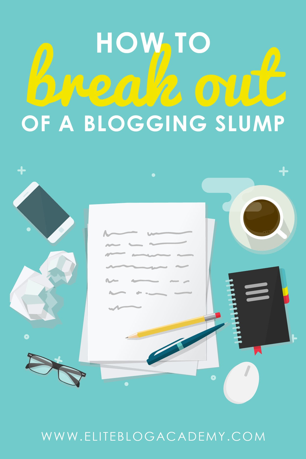 Feeling unmotivated and stuck? Here are 5 ways to break out of a blogging slump! #bloggingmotivation #writersblock #eliteblogacademy #blogging