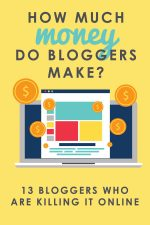 How Much Money Do Bloggers Make? 13 Bloggers Who are Killing it Online