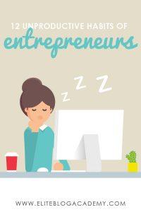 12 Unproductive Habits of Entrepreneurs