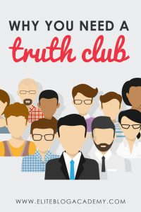 Finding Your Tribe, Creating a Truth Club, and Bringing Your Best Self