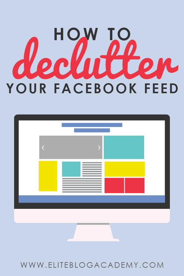 Facebook can be a major time suck and cause of overwhelm for so many of us! And as #bloggers, we only have so much time to spend on #socialmedia. This week we are showing you how to declutter your Facebook feed so that your content is relevant and seen. #eliteblogacademy #productivity