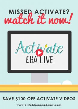 Missed attending ACTIVATE live? Don't worry! We are bringing ACTIVATE straight to you. For a limited time, you can pre-order videos of the main session for $197 or the main session with the pre-conference workshop for $297. That's $200 off our regular pricing! #ebalive #eliteblogacademy #makemoneyblogging