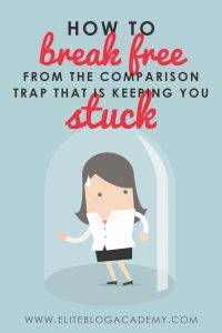 How To Break Free From The Comparison Trap that is Keeping You Stuck
