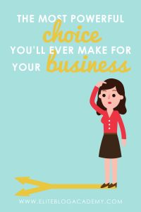 The Most Powerful Choice You'll Ever Make for Your Business