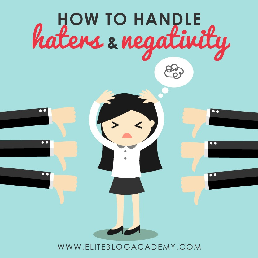How To Handle Haters And Negativity by Ruth Soukup for Elite Blog Academy