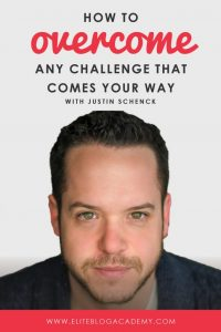 How to Overcome Any Challenge That Comes Your Way: 5 Lessons from Justin Schenck