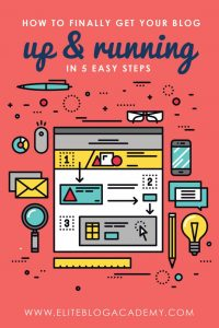 How to Finally Get Your Blog Up & Running in 5 Easy Steps