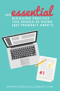 The Essential Blogging Practice You Should Be Doing (But probably aren't)
