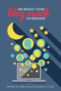Increase Your Blog Reach Overnight