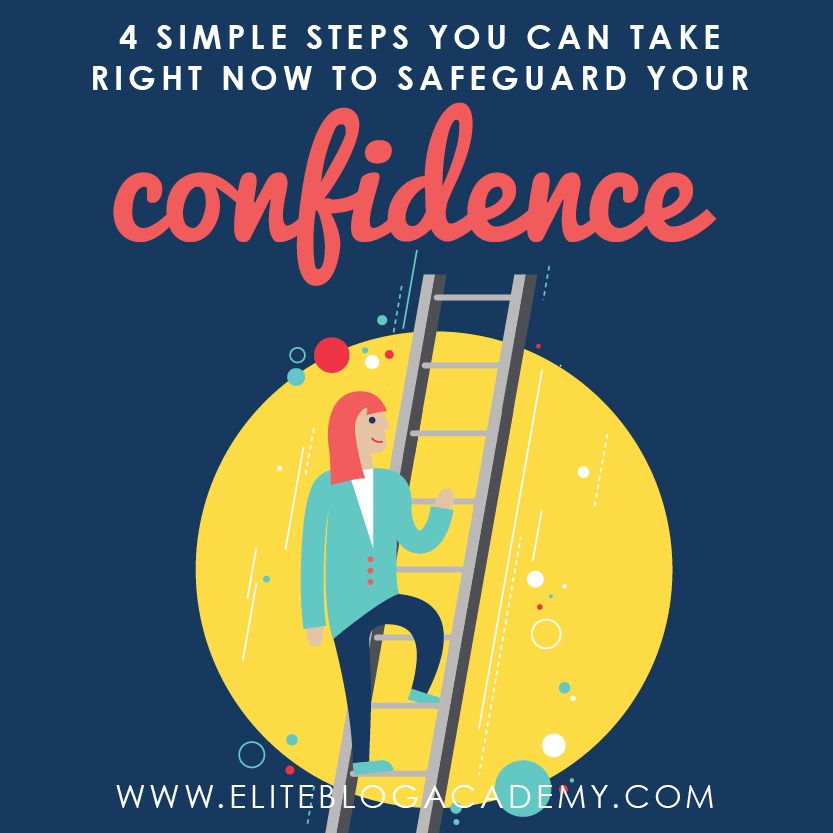 The hardest part about blogging or starting an online business is the internal battle we face. Take these 4 simple steps to safeguard your confidence! #confidence #selfcare #selflove #blogging #bloggingtips #blogger #bloggerlife #girlboss #momboss #mompreneur