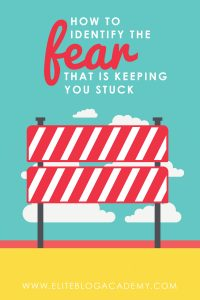 How to Identify the Fear That is Keeping You Stuck